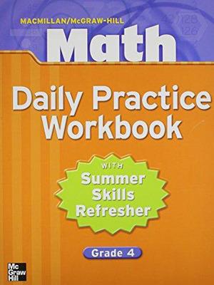 Macmillan/McGraw-Hill Math, Grade 4, Daily Practice Workbook