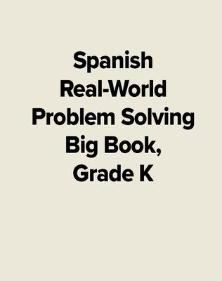 Spanish Real-World Problem Solving Big Book, Grade K