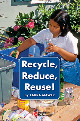 Science, A Closer Look, Grade K, Ciencias: Leveled Reader - Recycle, Reduce, Reuse!