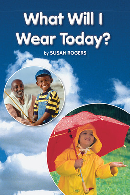 Science, A Closer Look, Grade K, Ciencias: Leveled Reader - What Will I Wear Today?