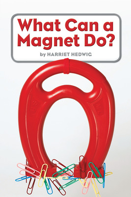Science, A Closer Look, Grade K, Ciencias: Leveled Reader - What Can a Magnet Do?