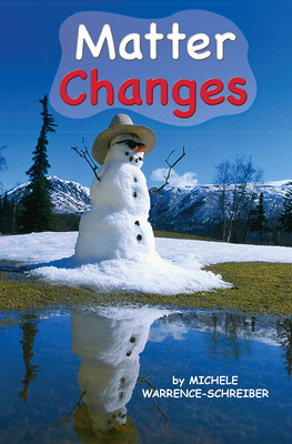 Science, A Closer Look, Grade K, Ciencias: Leveled Reader - Matter Changes