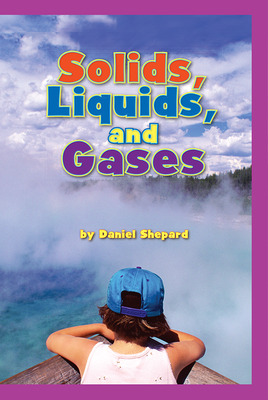 Science, A Closer Look, Grade 1, Solids, Liquids and Gases