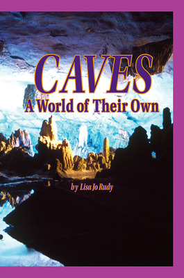 Science, A Closer Look, Grade 4, Caves: A World of their Own