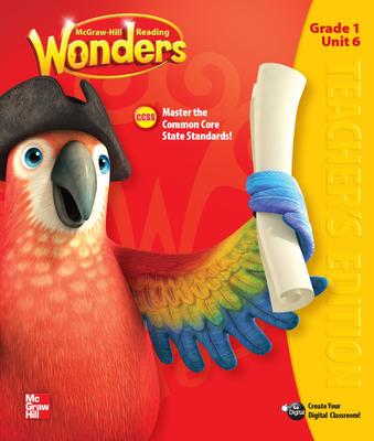 Reading Wonders, Grade 1, Teacher Edition Volume 6