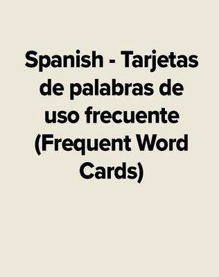 Spanish - Tarjetas de palabras de uso frecuente (Frequent Word Cards)