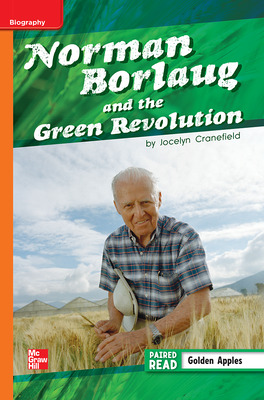 Reading Wonders Leveled Reader Norman Borlaug and the Green Revolution: Approaching Unit 2 Week 3 Grade 5