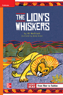 Reading Wonders Leveled Reader The Lion's Whiskers: Approaching Unit 2 Week 4 Grade 5