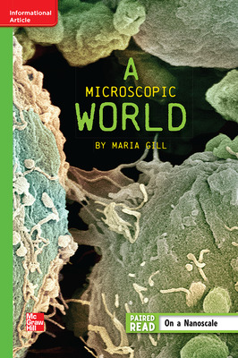 Reading Wonders Leveled Reader A Microscopic World: Beyond Unit 5 Week 5 Grade 6
