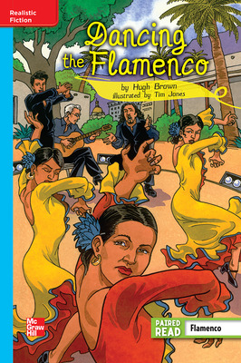 Reading Wonders Leveled Reader Dancing the Flamenco: On-Level Unit 3 Week 1 Grade 5