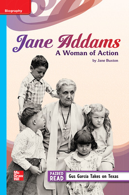 Reading Wonders Leveled Reader Jane Addams: A Woman of Action: On-Level Unit 4 Week 3 Grade 5