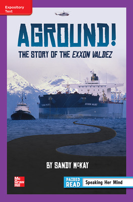 Reading Wonders Leveled Reader Aground! The Story of the Exxon Valdez: ELL Unit 4 Week 1 Grade 6