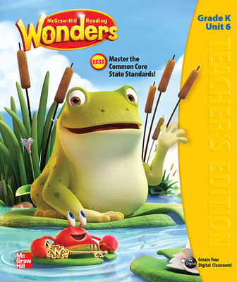 Reading Wonders, Grade K, Teacher's Edition Volume 6