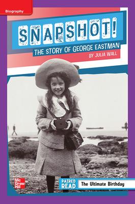 Reading Wonders Leveled Reader Snapshot! The Story of George Eastman: ELL Unit 1 Week 4 Grade 5