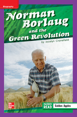 Reading Wonders Leveled Reader Norman Borlaug and the Green Revolution: ELL Unit 2 Week 3 Grade 5
