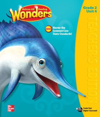Reading Wonders, Grade 2, Teacher Edition Volume 4 Grade 2