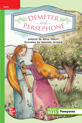Reading Wonders Leveled Reader Demeter and Persephone: Beyond Unit 6 Week 1 Grade 2