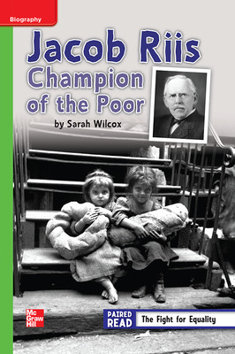 Reading Wonders Leveled Reader Jacob Riis: Champion of the Poor: Beyond Unit 3 Week 3 Grade 4