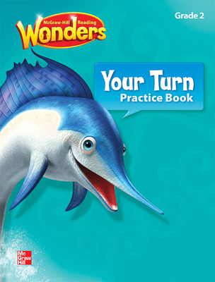 Reading Wonders, Grade 2, Your Turn Practice Book Grade 2