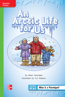 Reading Wonders Leveled Reader An Arctic Life for Us: Beyond Unit 2 Week 1 Grade 2