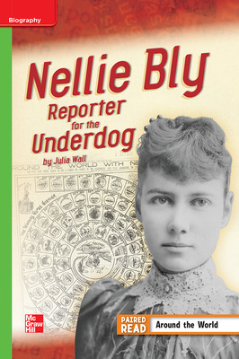 Reading Wonders Leveled Reader Nellie Bly: Reporter for the Underdog: Beyond Unit 3 Week 4 Grade 4
