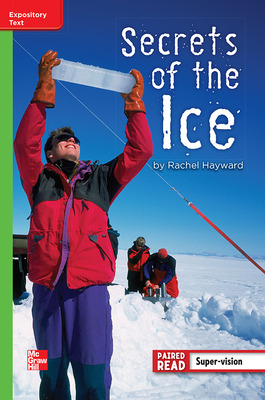 Reading Wonders Leveled Reader Secrets of the Ice: Beyond Unit 5 Week 4 Grade 4