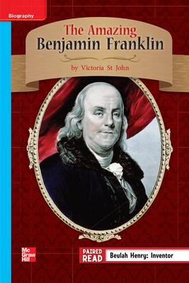 Reading Wonders Leveled Reader The Amazing Benjamin Franklin: On-Level Unit 1 Week 4 Grade 3
