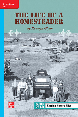 Reading Wonders Leveled Reader Life of a Homesteader On-Level Unit 3 Week 5 Grade 3