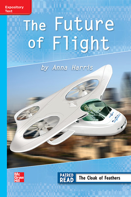 Reading Wonders Leveled Reader Future of Flight: On-Level Unit 4 Week 4 Grade 3