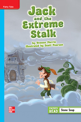 Reading Wonders Leveled Reader Jack and the Extreme Stalk: On-Level Unit 1 Week 1 Grade 4