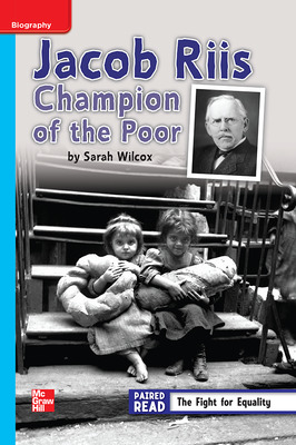 Reading Wonders Leveled Reader Jacob Riis: Champion of the Poor: On-Level Unit 3 Week 3 Grade 4