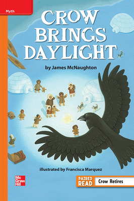 Reading Wonders Leveled Reader Crow Brings Daylight: Approaching Unit 5 Week 1 Grade 6