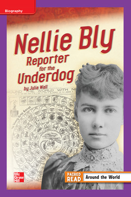 Reading Wonders Leveled Reader Nellie Bly: Reporter for the Underdog: ELL Unit 3 Week 4 Grade 4