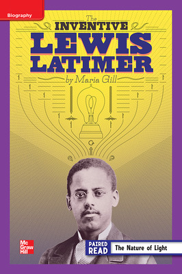 Reading Wonders Leveled Reader The Inventive Lewis Latimer: ELL Unit 5 Week 3 Grade 4