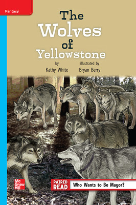 Reading Wonders Leveled Reader The Wolves of Yellowstone: On-Level Unit 4 Week 2 Grade 4