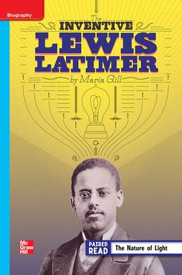 Reading Wonders Leveled Reader The Inventive Lewis Latimer: On-Level Unit 5 Week 3 Grade 4