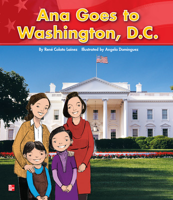 Reading Wonders Literature Big Book: Ana Goes to Washington D.C. Grade K