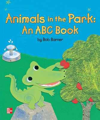 Reading Wonders Literature Big Book: Animals in the Park: An ABC Book Grade K