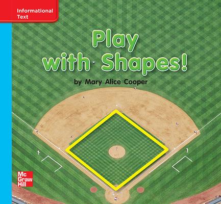 Reading Wonders Leveled Reader Play With Shapes!: On-Level Unit 2 Week 2 Grade K