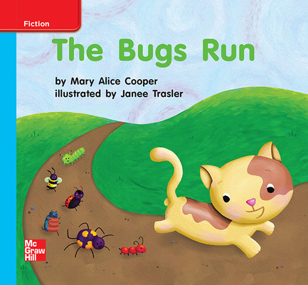 Reading Wonders Leveled Reader The Bugs Run: On-Level Unit 2 Week 3 Grade K