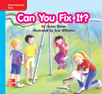 Reading Wonders Leveled Reader Can You Fix It?: On-Level Unit 4 Week 3 Grade K
