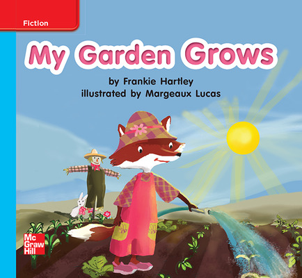Reading Wonders Leveled Reader My Garden Grows: On-Level Unit 5 Week 1 Grade K