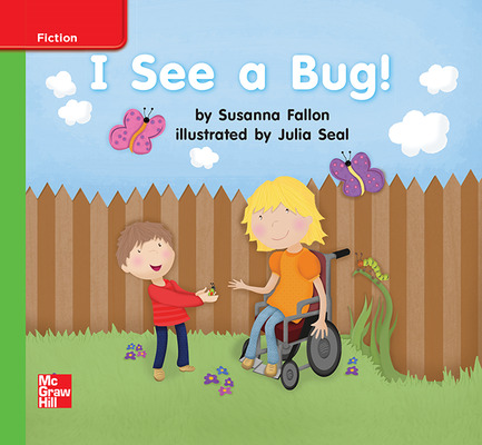 Reading Wonders Leveled Reader I See a Bug!: Beyond Unit 2 Week 3 Grade K