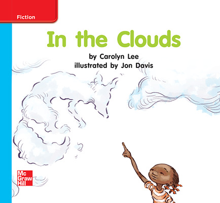 Reading Wonders Leveled Reader In the Clouds: On-Level Unit 8 Week 3 Grade K