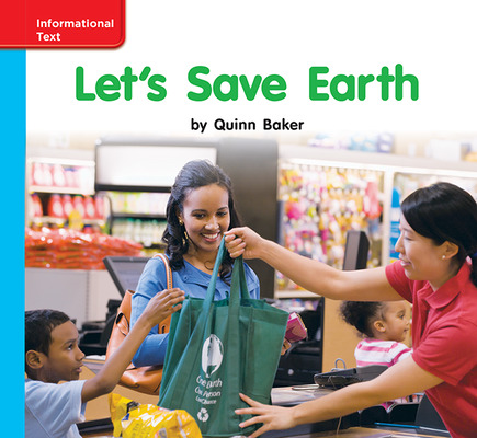 Reading Wonders Leveled Reader Let's Save Earth: On-Level Unit 10 Week 3 Grade K