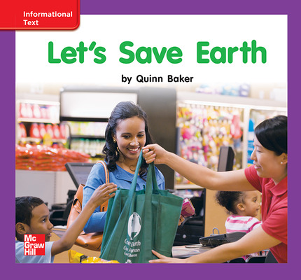 Reading Wonders Leveled Reader Let's Save Earth: ELL Unit 10 Week 3 Grade K
