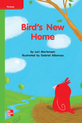 Reading Wonders Leveled Reader Bird's New Home: Beyond Unit 7 Week 3 Grade K