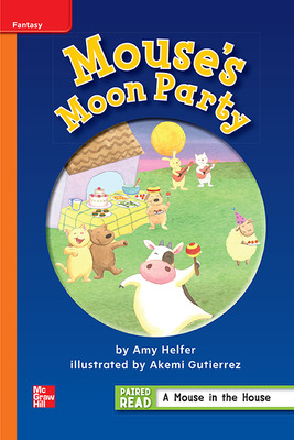 Reading Wonders Leveled Reader Mouse's Moon Party: Approaching Unit 1 Week 3 Grade 1