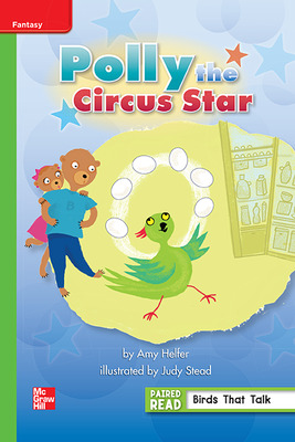 Reading Wonders Leveled Reader Polly the Circus Star: Beyond Unit 1 Week 3 Grade 1