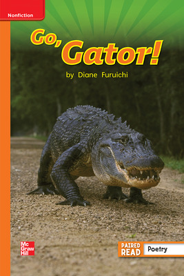 Reading Wonders Leveled Reader Go, Gator!: Approaching Unit 4 Week 3 Grade 1
